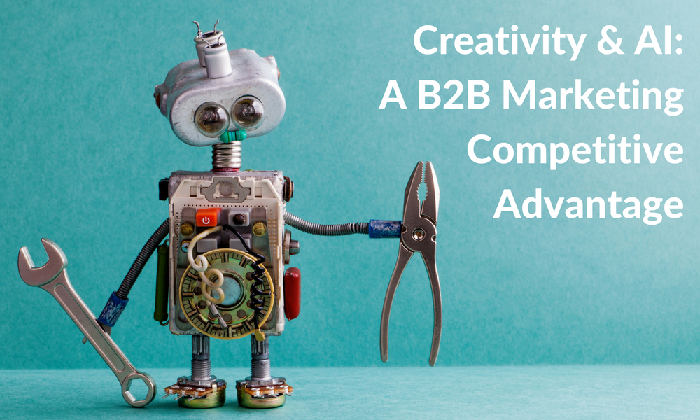 Creativity A B2b Marketer S Competitive Advantage In The