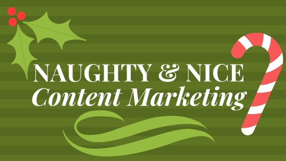 Naughty & Nice Content Marketing